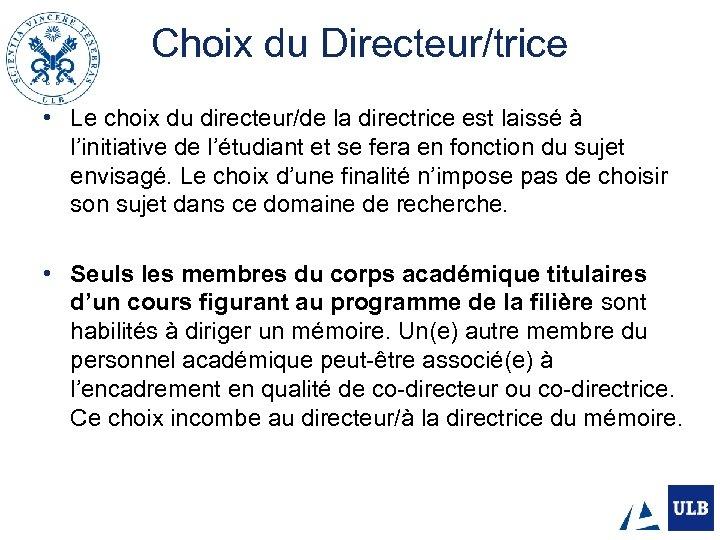 Choix du Directeur/trice • Le choix du directeur/de la directrice est laissé à l'initiative