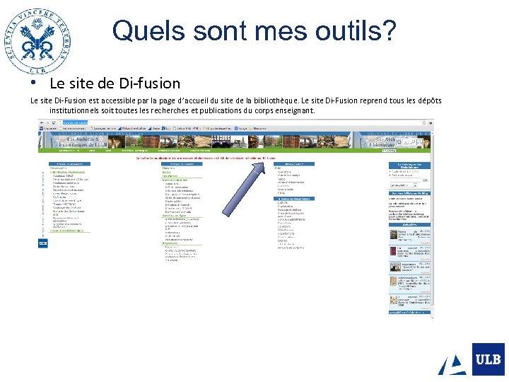Quels sont mes outils? • Le site de Di-fusion Le site Di-Fusion est accessible