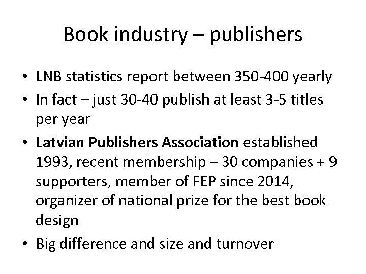 Book industry – publishers • LNB statistics report between 350 -400 yearly • In