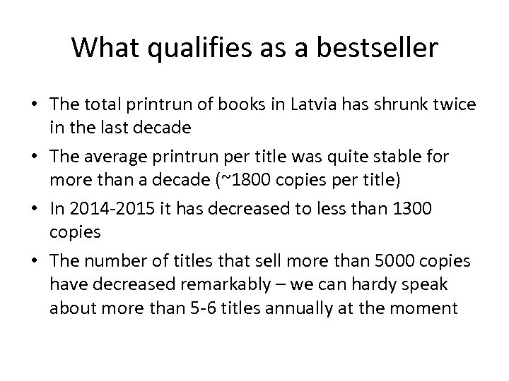 What qualifies as a bestseller • The total printrun of books in Latvia has
