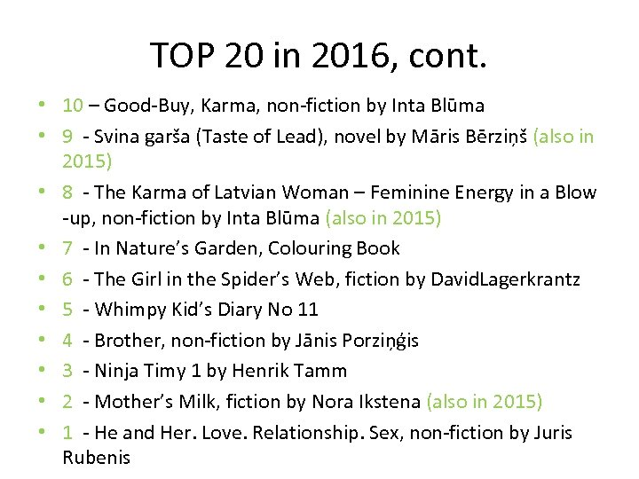 TOP 20 in 2016, cont. • 10 – Good-Buy, Karma, non-fiction by Inta Blūma