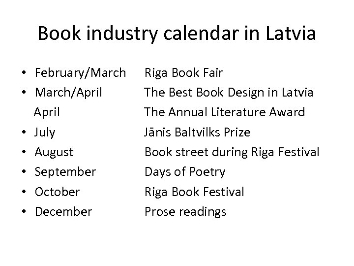 Book industry calendar in Latvia • February/March • March/April • July • August •