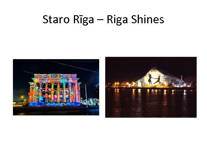 Staro Rīga – Riga Shines