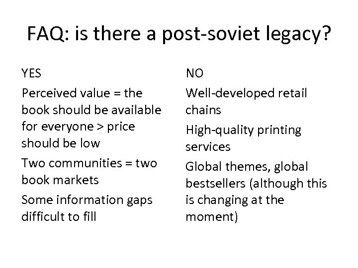 FAQ: is there a post-soviet legacy? YES Perceived value = the book should be