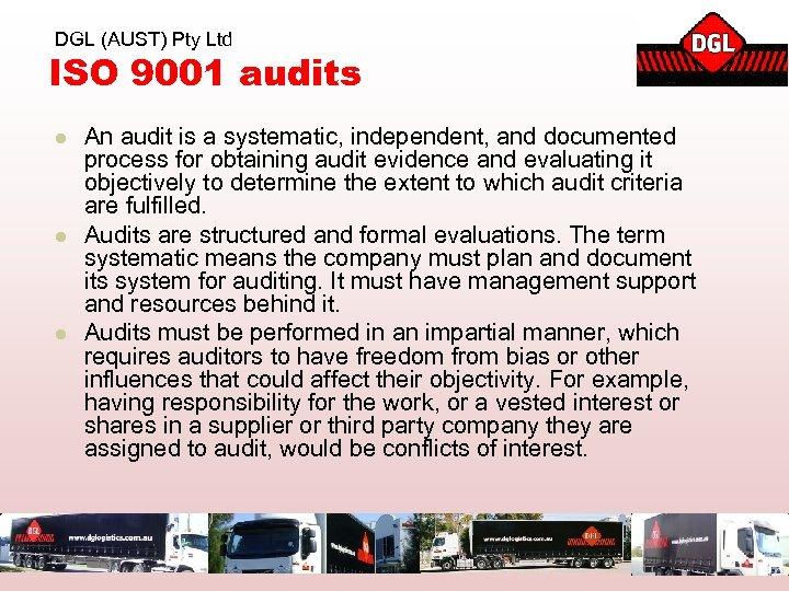 DGL (AUST) Pty Ltd ISO 9001 audits l l l An audit is a