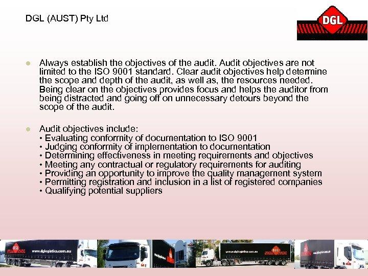 DGL (AUST) Pty Ltd l Always establish the objectives of the audit. Audit objectives