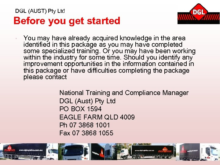DGL (AUST) Pty Ltd Before you get started • You may have already acquired