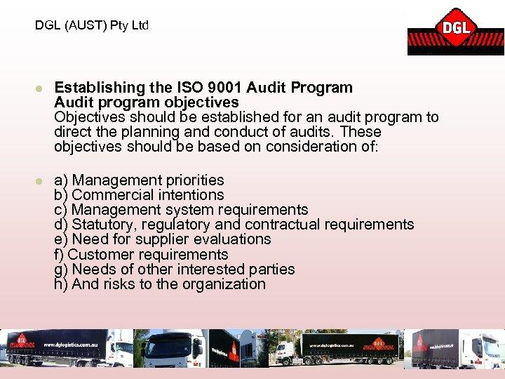DGL (AUST) Pty Ltd l Establishing the ISO 9001 Audit Program Audit program objectives