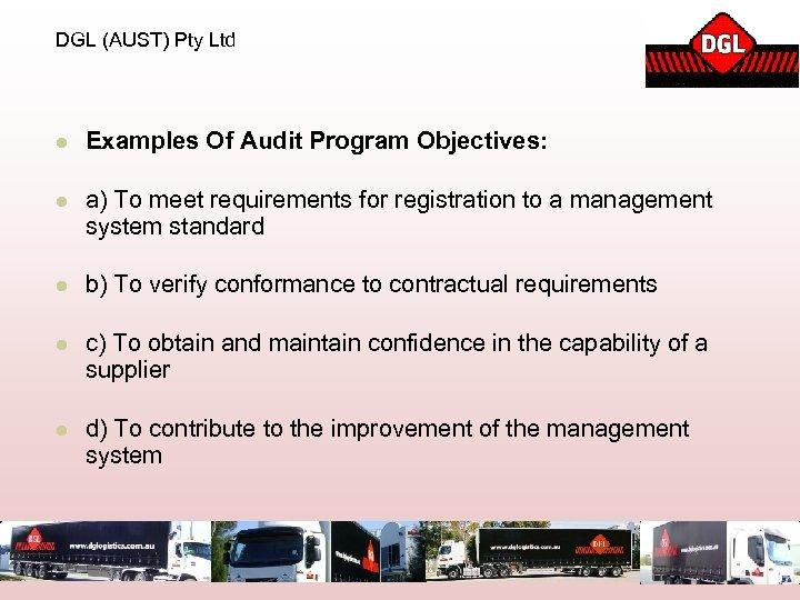 DGL (AUST) Pty Ltd l Examples Of Audit Program Objectives: l a) To meet