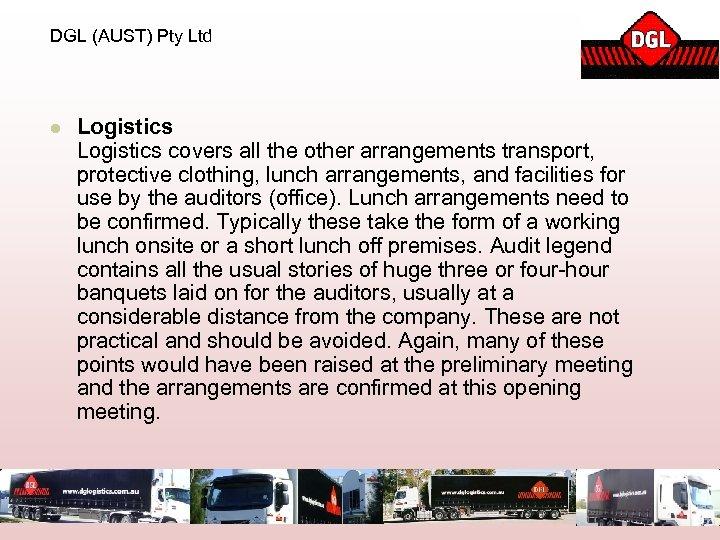 DGL (AUST) Pty Ltd l Logistics covers all the other arrangements transport, protective clothing,