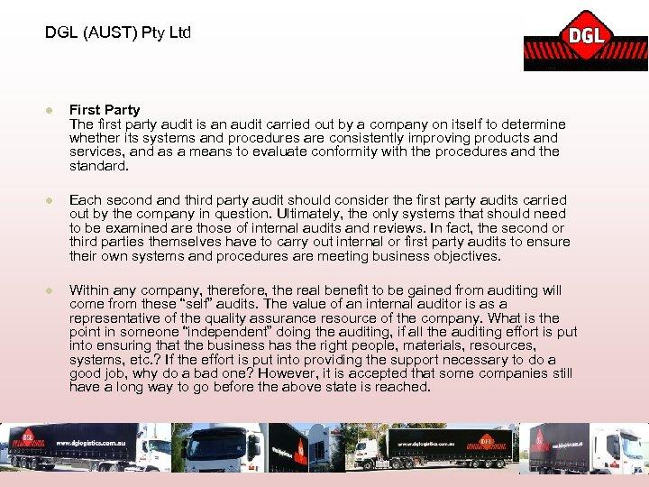 DGL (AUST) Pty Ltd l First Party The first party audit is an audit
