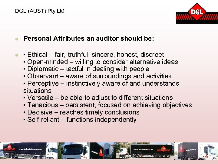 DGL (AUST) Pty Ltd l Personal Attributes an auditor should be: l • Ethical