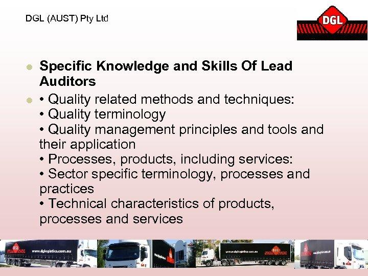 DGL (AUST) Pty Ltd l l Specific Knowledge and Skills Of Lead Auditors •