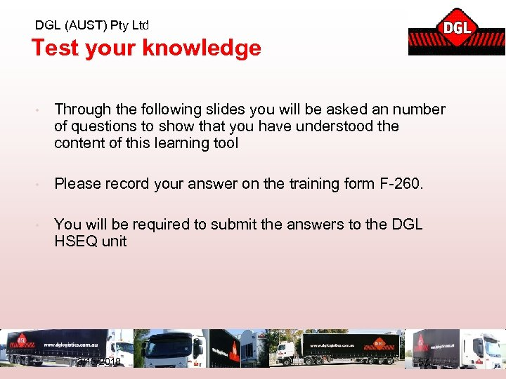 DGL (AUST) Pty Ltd Test your knowledge • Through the following slides you will