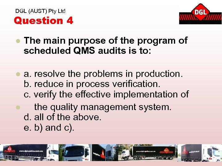 DGL (AUST) Pty Ltd Question 4 l The main purpose of the program of