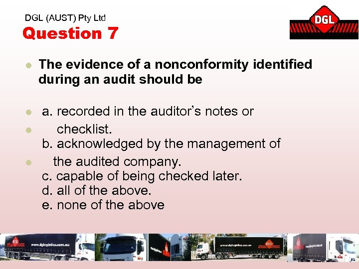 DGL (AUST) Pty Ltd Question 7 l The evidence of a nonconformity identified during