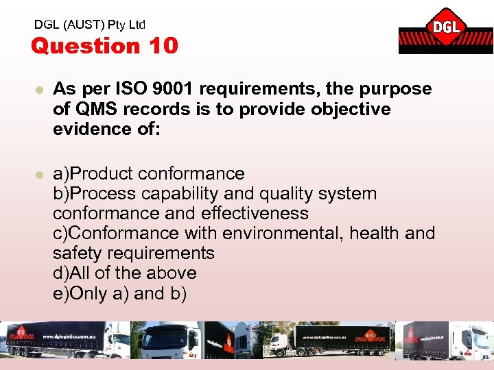 DGL (AUST) Pty Ltd Question 10 l As per ISO 9001 requirements, the purpose