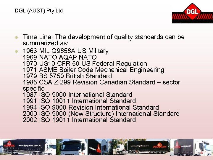 DGL (AUST) Pty Ltd l l Time Line: The development of quality standards can