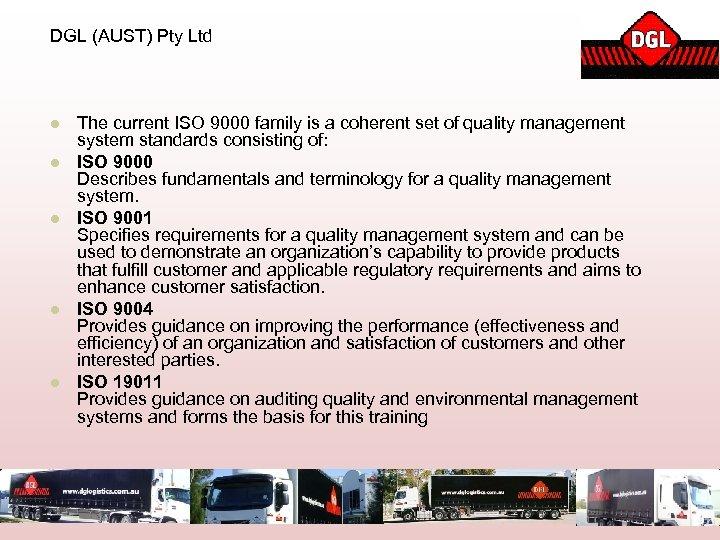 DGL (AUST) Pty Ltd l l l The current ISO 9000 family is a