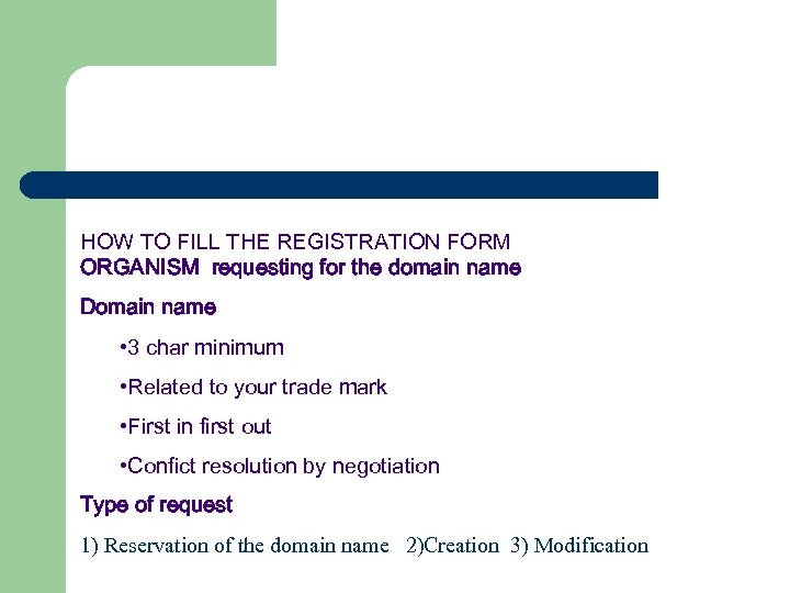 HOW TO FILL THE REGISTRATION FORM ORGANISM requesting for the domain name Domain name