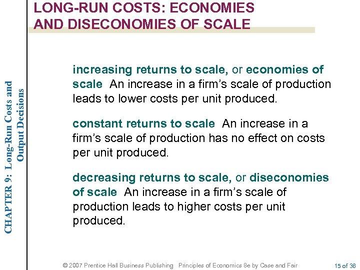 CHAPTER 9: Long-Run Costs and Output Decisions LONG-RUN COSTS: ECONOMIES AND DISECONOMIES OF SCALE