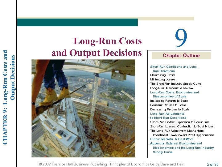 CHAPTER 9: Long-Run Costs and Output Decisions 9 Chapter Outline Short-Run Conditions and Long.