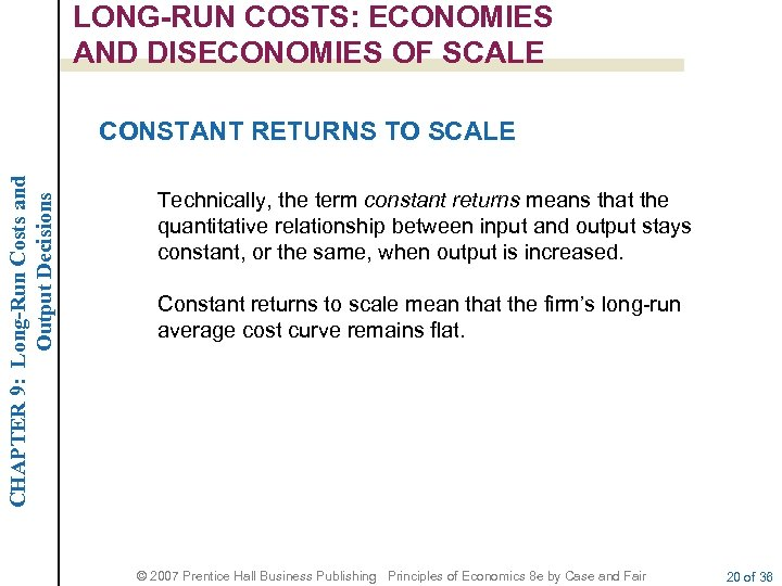 LONG-RUN COSTS: ECONOMIES AND DISECONOMIES OF SCALE CHAPTER 9: Long-Run Costs and Output Decisions