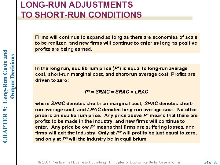 CHAPTER 9: Long-Run Costs and Output Decisions LONG-RUN ADJUSTMENTS TO SHORT-RUN CONDITIONS Firms will