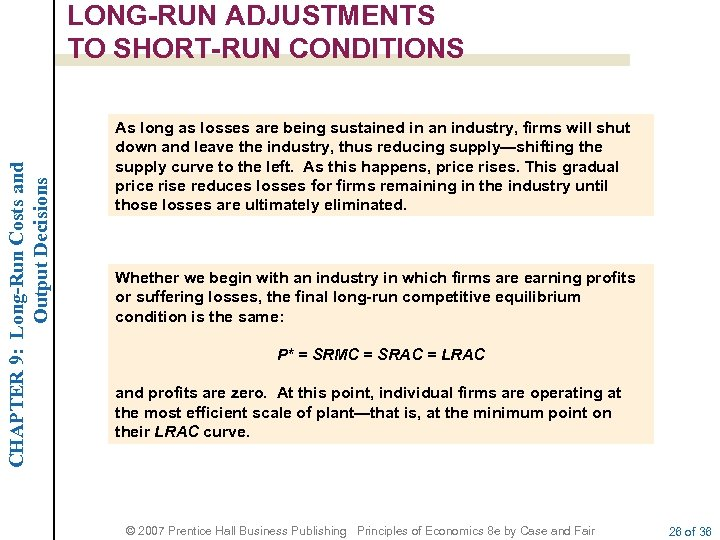 CHAPTER 9: Long-Run Costs and Output Decisions LONG-RUN ADJUSTMENTS TO SHORT-RUN CONDITIONS As long