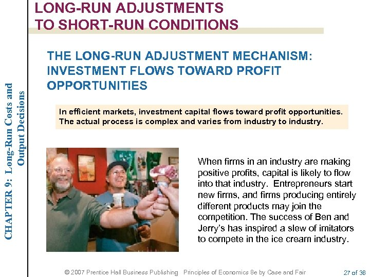 CHAPTER 9: Long-Run Costs and Output Decisions LONG-RUN ADJUSTMENTS TO SHORT-RUN CONDITIONS THE LONG-RUN