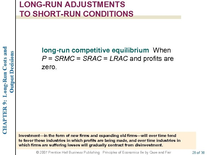 CHAPTER 9: Long-Run Costs and Output Decisions LONG-RUN ADJUSTMENTS TO SHORT-RUN CONDITIONS long-run competitive