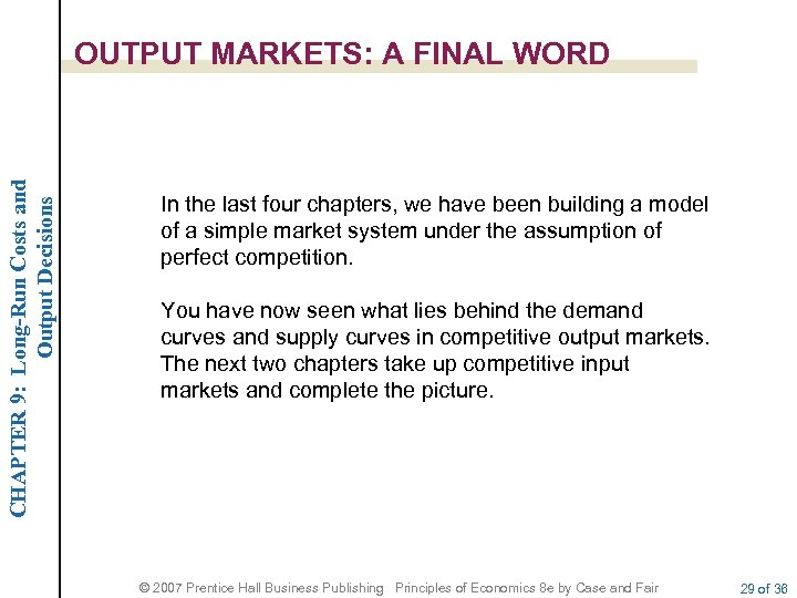CHAPTER 9: Long-Run Costs and Output Decisions OUTPUT MARKETS: A FINAL WORD In the