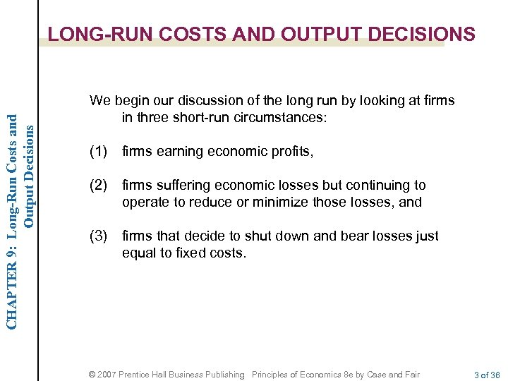 CHAPTER 9: Long-Run Costs and Output Decisions LONG-RUN COSTS AND OUTPUT DECISIONS We begin