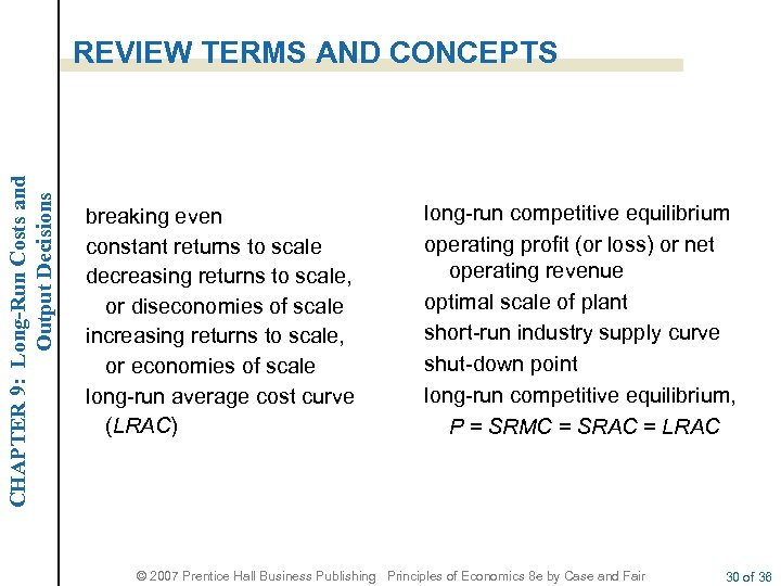 CHAPTER 9: Long-Run Costs and Output Decisions REVIEW TERMS AND CONCEPTS breaking even constant