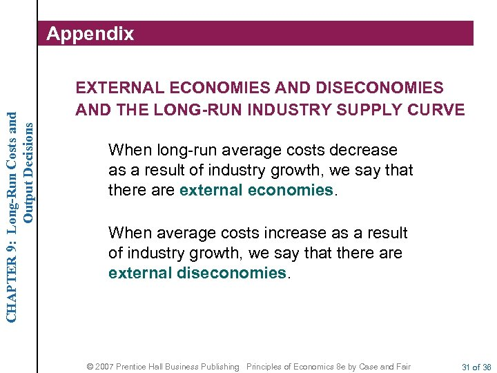 CHAPTER 9: Long-Run Costs and Output Decisions Appendix EXTERNAL ECONOMIES AND DISECONOMIES AND THE