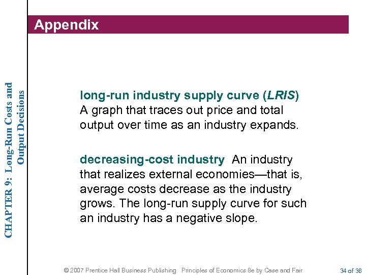CHAPTER 9: Long-Run Costs and Output Decisions Appendix long-run industry supply curve (LRIS) A