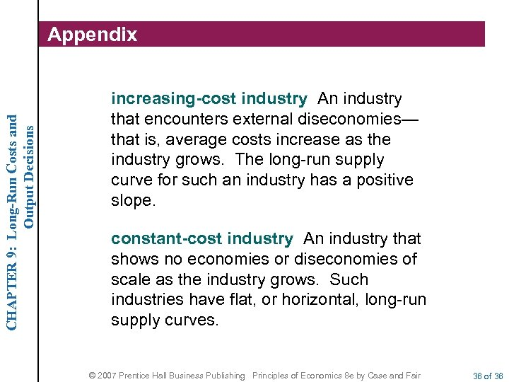 CHAPTER 9: Long-Run Costs and Output Decisions Appendix increasing-cost industry An industry that encounters
