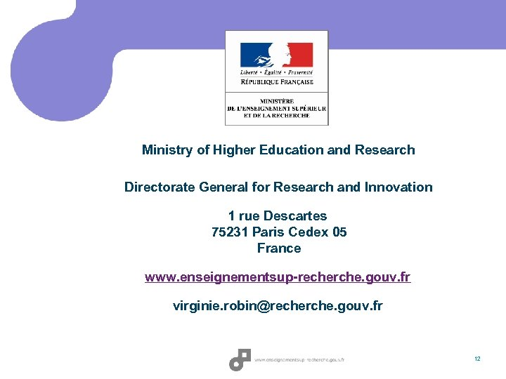 Ministry of Higher Education and Research Directorate General for Research and Innovation 1 rue