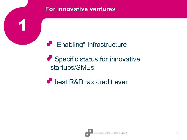 "For innovative ventures 1 ""Enabling"" Infrastructure Specific status for innovative startups/SMEs best R&D tax"