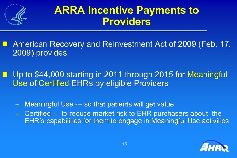 ARRA Incentive Payments to Providers n American Recovery and Reinvestment Act of 2009 (Feb.