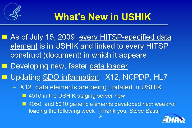 What's New in USHIK n As of July 15, 2009, every HITSP-specified data element