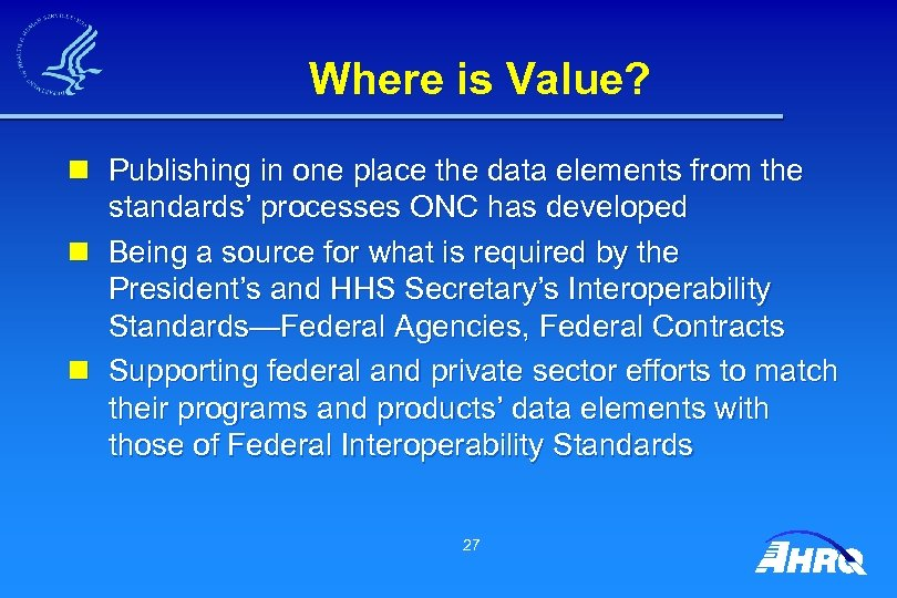 Where is Value? n Publishing in one place the data elements from the standards'