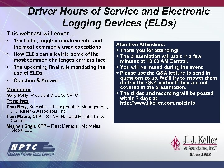 Driver Hours of Service and Electronic Logging Devices (ELDs) This webcast will cover. .