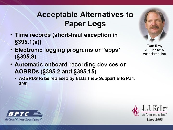 Acceptable Alternatives to Paper Logs • Time records (short-haul exception in § 395. 1(e))