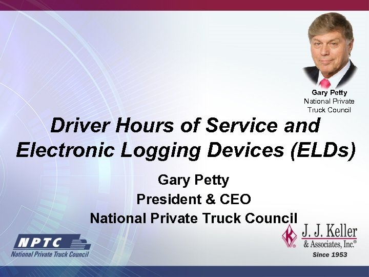 Gary Petty National Private Truck Council Driver Hours of Service and Electronic Logging Devices