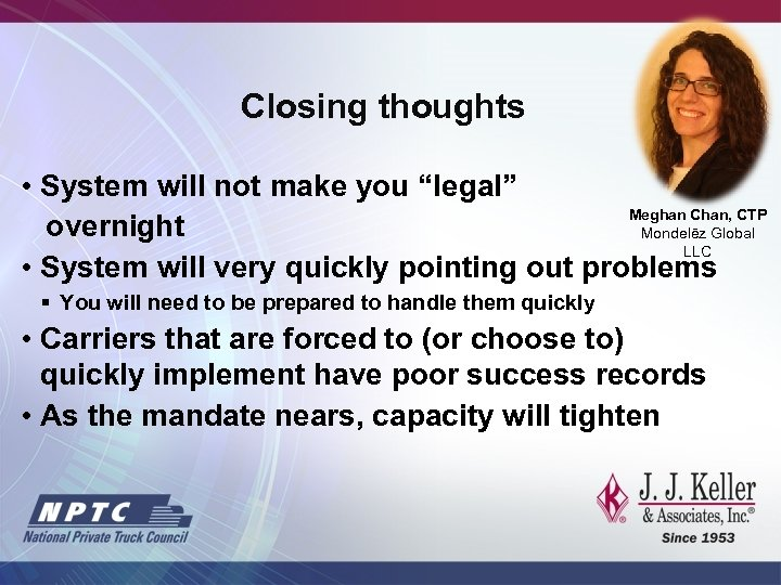 """Closing thoughts • System will not make you """"legal"""" Meghan Chan, CTP overnight Mondelēz"""