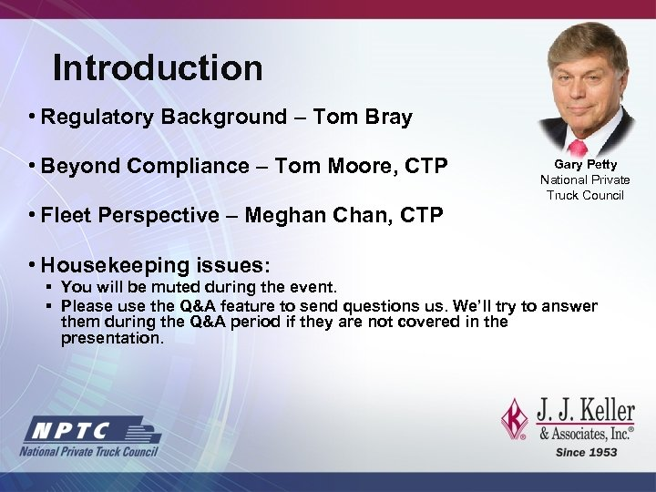 Introduction • Regulatory Background – Tom Bray • Beyond Compliance – Tom Moore, CTP