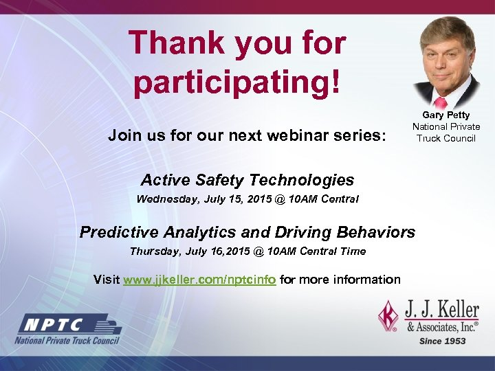 Thank you for participating! Join us for our next webinar series: Gary Petty National