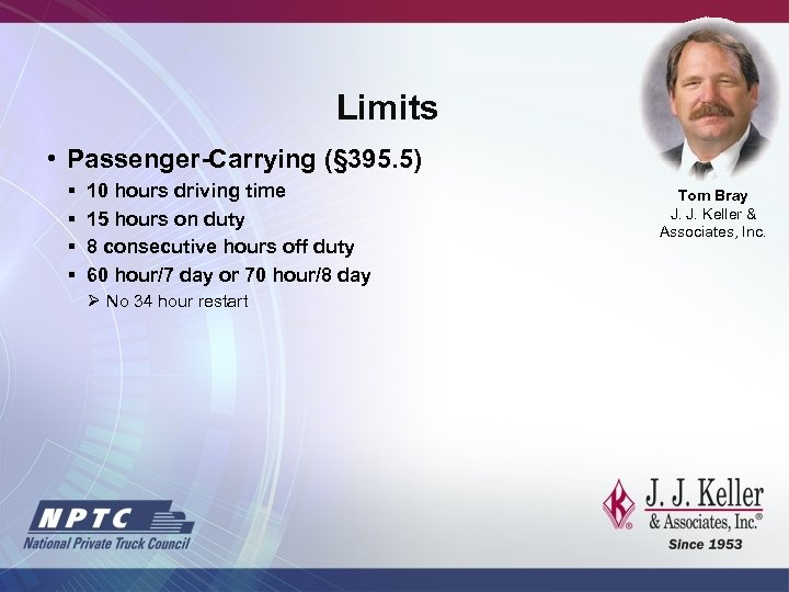 Limits • Passenger-Carrying (§ 395. 5) § § 10 hours driving time 15 hours