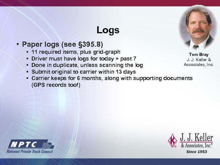 Logs • Paper logs (see § 395. 8) § § § 11 required items,